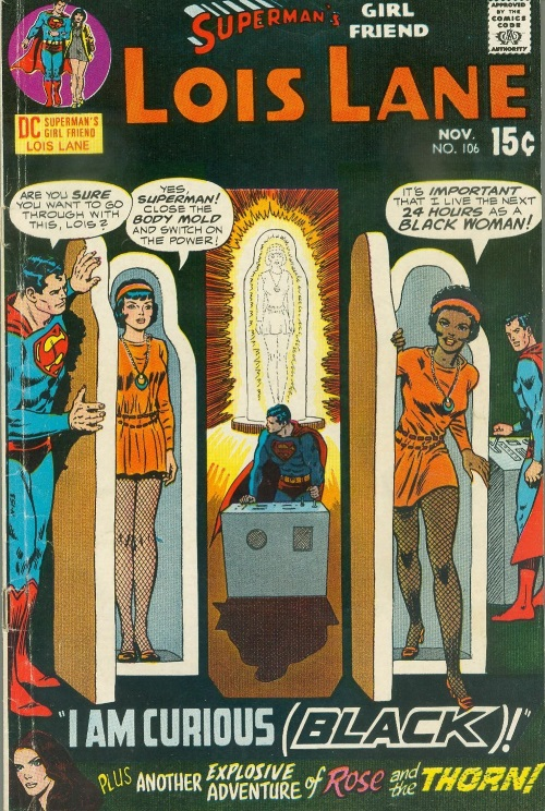 Biological Manipulation (self)–Lois Lane becomes black woman - Superman's Girl Friend #106